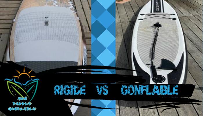 avis choisir paddle rigide ou gonflable