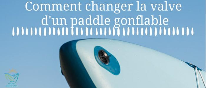 Comment réparer la valve d'un paddle gonflable ?