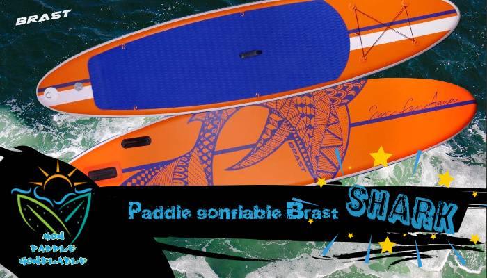 brast shark : le paddle gonflable de 2021 ? test avis guide d'achat